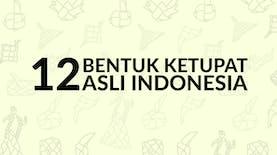 12 Bentuk Ketupat Asli Indonesia
