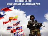 Gambar sampul Kekuatan Militer Negara-Negara Asia Tenggara 2021