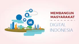 Membangun Masyarakat Digital Indonesia
