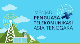 Menjadi Penguasa Telekomunikasi Asia Tenggara