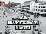 Gambar sampul Ragam Transportasi 'Djadoel' di Jakarta, Apa Kabarnya Kini?