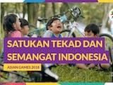 Gambar sampul Semangat Juang dan Rela Berkorban Masyarakat Indonesia untuk Asian Games 2018