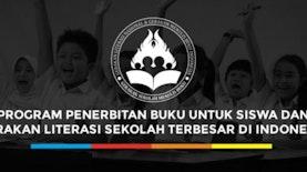 Program Penerbitan Buku untuk Siswa dan Gerakan Literasi Sekolah Terbesar di Indonesia
