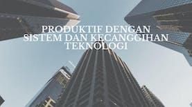 Tetap Produktif Dengan Kecanggihan Teknologi