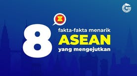 8 Fakta ASEAN yang Mengejutkan