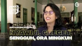 GoodTalk Eps. Gusti Kanjeng Ratu Hayu