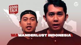 GoodTalk Offline | Eps. Wanderlust Indonesia