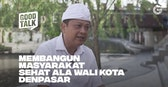 GoodTalk Plus Eps. Ida Bagus Rai Dharmawijaya Mantra