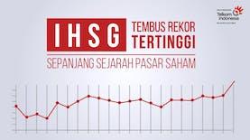 IHSG Tembus Rekor Tertinggi Sepanjang Sejarah Pasar Saham