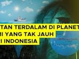 Gambar sampul Lautan Terdalam di Muka Bumi yang Tak Jauh dari Indonesia