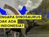 Gambar sampul Mengapa Fosil Dinosaurus Tak Pernah Ditemukan di Indonesia?