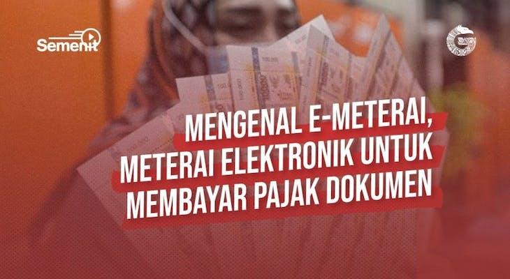 Gambar sampul Mengenal e-Meterai, Meterai Elektronik untuk Membayar Pajak Dokumen