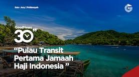 Pulau Rubiah, Tempat Transit Pertama Jamaah Haji Indonesia
