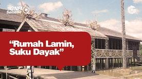 Rumah Lamin, Gambaran Khas Budaya Suku Dayak