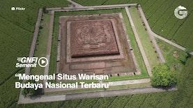 Situs Warisan Budaya Nasional Terbaru. Sudah Tahu?