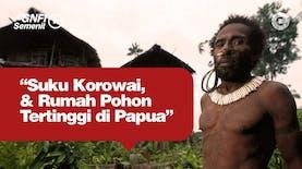 Suku Korowai, Pemilik Rumah Pohon Tertinggi di Papua