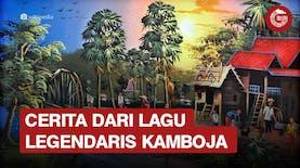 Ternyata Lagu Legendaris Kamboja Terinspirasi dari Indonesia